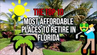TOP 10 - Most Affordable Places To Retire  FLORIDA 🏌️‍♂️