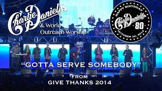 [Bob Dylan Cover] Charlie Daniels & World Outreach Worship - Gotta Serve Somebody (Live)
