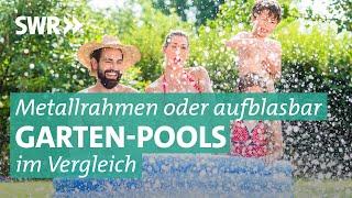 Garten-Pools im Test: In welchem planscht es sich gut und sicher? | Marktcheck SWR