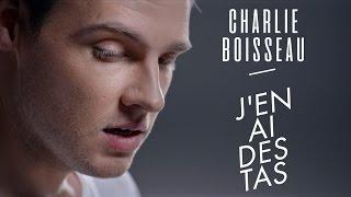 Charlie Boisseau - J'en Ai Des Tas