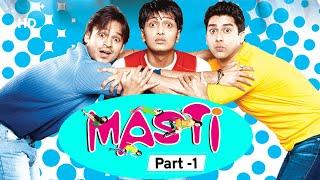 Masti | Movie Part 1| Riteish Deshmukh | Vivek Oberoi | Aftab Shivdasani | Genelia