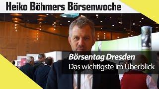 Böhmers Börsenwoche: Direkt vom Börsentag Dresden 2018