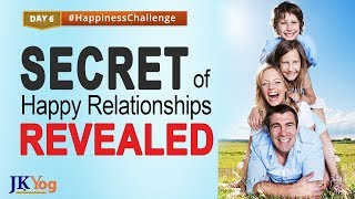 The Secret To Healthier And Happier Relationships | Happiness Challenge Day 6