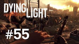 Dying Light | Episodul 55