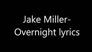 Jake Miller- Overnight Lyrics