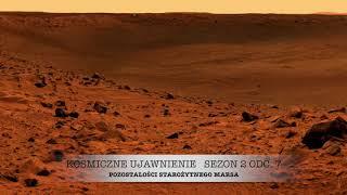 Sezon 2, Odcinek 7, Pozostałości Starożytnego Marsa