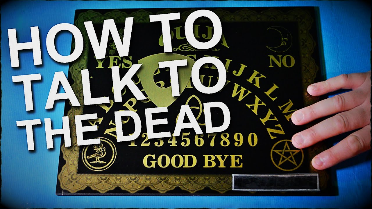 How To Talk To The Dead - Ouija Board Instructions