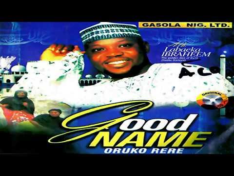 Good Name [Alh. Labaeka Ibraheem] - Latest Yoruba 2018 Music Video | Latest Yoruba Movies 2018