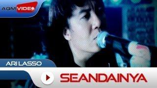 Ari Lasso - Seandainya   Official Video