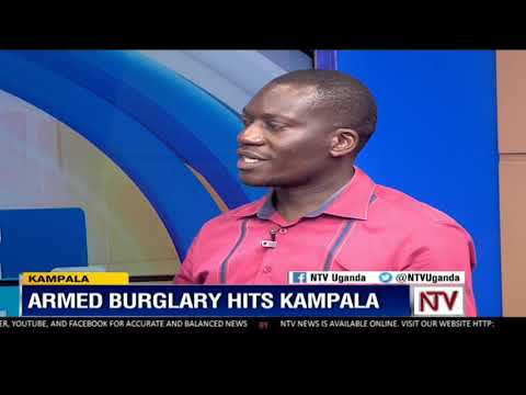 What we know so far know about the recent trend of armed burglary in Kampala