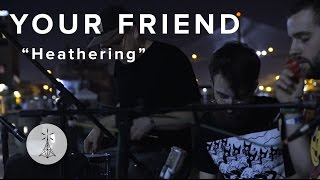 "96. Your Friend - ""Heathering ""— Public Radio /\ Sessions"