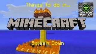 Splash Down - Minecraft - Things to do in