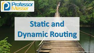 Static and Dynamic Routing - CompTIA Network+ N10-007 - 1.3