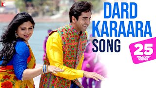 Dard Karaara - Song Video- Dum Laga Ke Haisha