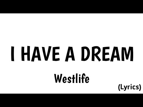 I Have A Dream-westlife (lirik Lagu) Mp3