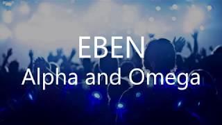 Eben    Alpha And Omega (Lyrics Vodeo)