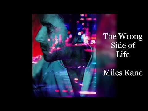 -The Wrong Side of Life - Sub. ING/ESP.  -Miles Kane-