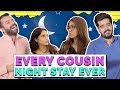Every Cousin Night Stay Ever MangoBaaz