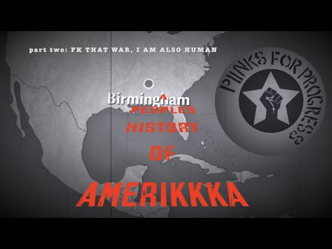 FK That War, I Am Also Human | A Peoples History of Amerikkka (Pt2)