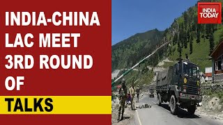 India China Stand Off: 3rd Round Of Military Level Talks To Be Held On Indian Side - Download this Video in MP3, M4A, WEBM, MP4, 3GP