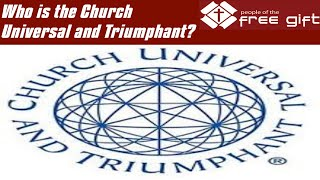 Who is the Church Universal and Triumphant? (CUT)