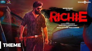 Richie | Richie Theme Music | Nivin Pauly, Natty, Lakshmi Priyaa Chandramouli | B. Ajaneesh Loknath