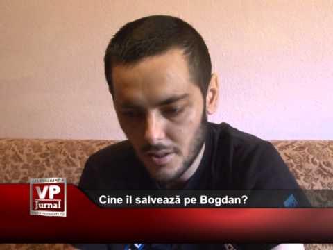 Cine îl salvează pe Bogdan?