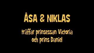 Åsa & Niklas Träffar Kungligheter