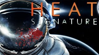 SPACE PIRATE SIMULATOR | Heat Signature Gameplay / Let's Play