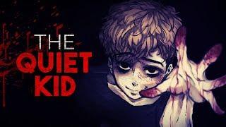 """The Quiet Kid"" Creepypasta"