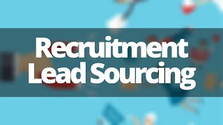 How to Lead Source For Clients In Recruitment