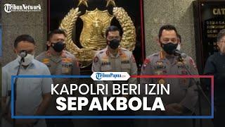 Kapolri Jenderal Sigit Berikan Izin Keramaian Kompetisi Pramusim Sepakbola ke Kemenpora