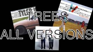 TREES ALL VERSIONS PLAYED AT ONCE - (No Phun Intended, Regional At Best, Vessel) - twenty one pilots