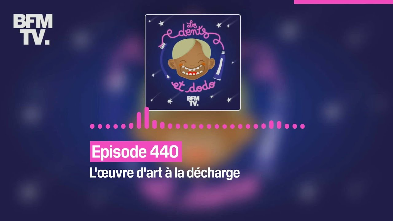 Les dents et dodo - Episode 440: l'œuvre d'art à la décharge