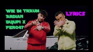 """Lyrics Zu """"WIE IM TRAUM    Ardian Bujupi X Fero47"""""""