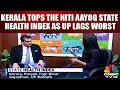 Kerala Tops the NITI Aayog State Health Index As UP Lags Worst | CNBC TV18