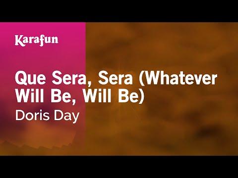 Que Sera, Sera (Whatever Will Be, Will Be) - Doris Day   Karaoke Version   KaraFun