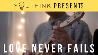 """Love Never Fails"" - Song Cover by Rein Cabalquinto"