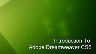 4 - Introduction to Dreamweaver Tutorial (CS6)