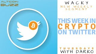 This Week in Crypto on Twitter with Darko! New Weekly Segment!