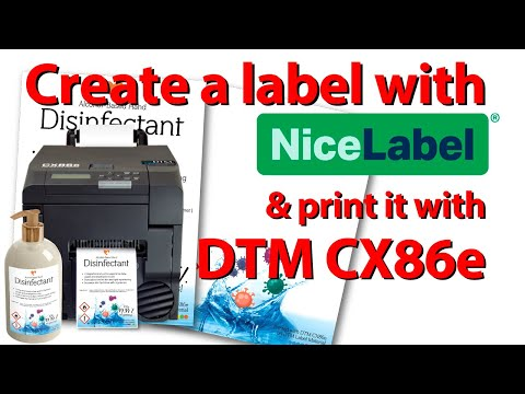 Create a Disinfectant label with NiceLabel 2019 & print it with DTM CX86e