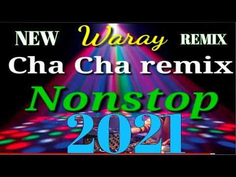 Waray Cha Cha Nonstop ( 2020 cha cha remix)