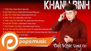 Album Khánh Bình & Tình Khúc Song Ca | Khánh Bình ft Dương Hồng Loan & Nhiều Ca Sĩ