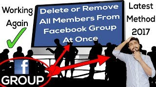 How to Remove Delete All Members from Facebook Group At Once And Delete a Facebook Group 2017 Latest