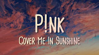 Pink and Willow Sage Hart - Cover Me In Sunshine (Lyrics)