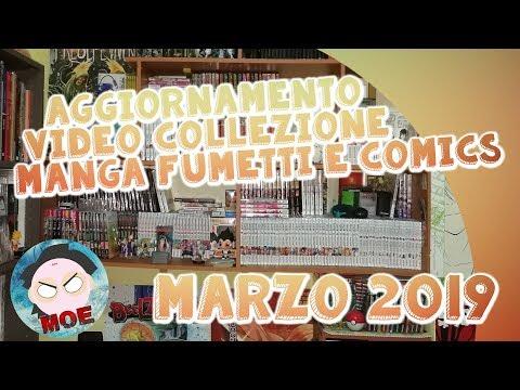 Aggiornamento Video Collezione manga fumetti e comics Marzo 2019