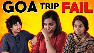 Goa Trip Fail   MostlySane