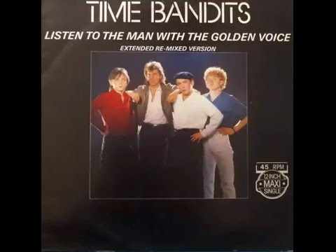Time Bandits - Listen to the man with the golden voice (extended version)