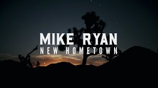 Mike Ryan  - New Hometown (Official Lyric Video)