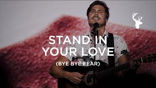 Cory Asbury - Stand in Your Love (Bye Bye Fear - Brandon Lake) | Moment